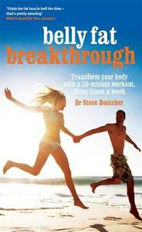 Belly Fat Breakthrough: Transform Your Body with a 20-Minute Workout, 3 Times a Week
