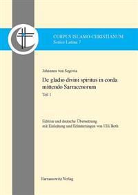 de Gladio Divini Spiritus in Corda Mittendo Sarracenorum: Edition Und Deutsche Ubersetzung Mit Einleitung Und Erlauterungen Von Ulli Roth