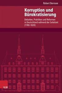 Moralische Erneuerung: Korruption Und Burokratische Reformen in Bayern Und Preussen, 1780-1820