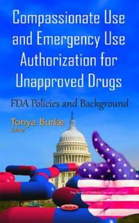 Compassionate Use and Emergency Use Authorization for Unapproved Drugs