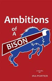 Ambitions of a Bison