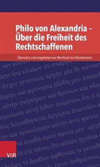 Philo Von Alexandria - Uber die Freiheit des Rechtschaffenen