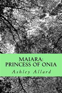 Maiara: Princess of Onia