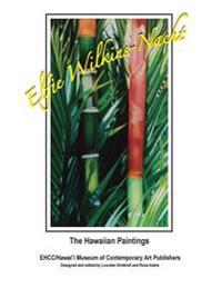 Elfie Wilkins-Nacht, the Hawaiian Paintings