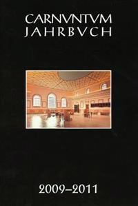 Carnuntum Jahrbuch 2009-2011: Zeitschrift Fur Archaologie Und Kulturgeschichte Des Donauraumes
