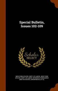 Special Bulletin, Issues 102-109