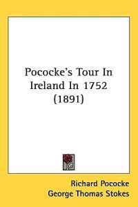 Pocockes Tour in Ireland in 1752