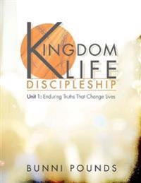 Kingdom Life Discipleship Unit 1