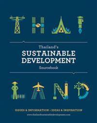 Thailand's Sustainable Development Sourcebook: Issues & Information, Ideas & Inspiration