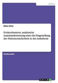 Evidenzbasierte, analytische Auseinandersetzung unter der Fragestellung der Patientensicherheit in der Anästhesie