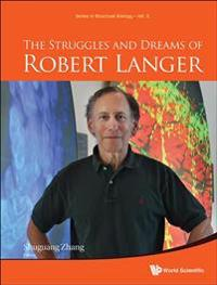 The Struggles and Dreams of Robert Langer