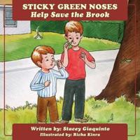 Sticky Green Noses Help Save the Brook