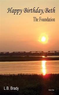Happy Birthday, Beth: The Foundation