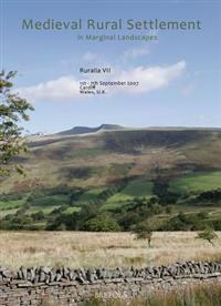 Medieval Rural Settlement in Marginal Landscapes: Peuplement Rural Dans Les Territoires Marginaux Au Moyen Age. Mittelalterliche Siedlung in Landliche