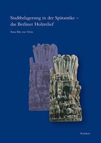 Stadtbelagerung in Der Spatantike - Das Berliner Holzrelief