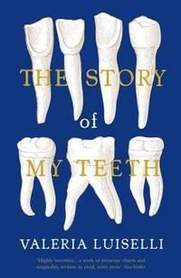Story of My Teeth