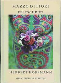 Mazzo Di Fiori: Festschrift for Herbert Hoffmann