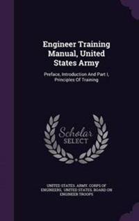 Engineer Training Manual, United States Army