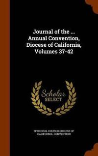Journal of the ... Annual Convention, Diocese of California, Volumes 37-42