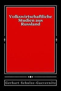 Volkswirtschaftliche Studien Aus Russland: Originalausgabe Von 1899