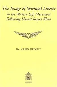 The Image of Spiritual Liberty in the Sufi Movement Following Hazrat Inayat Khan
