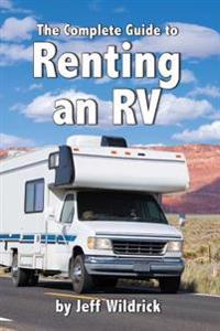 The Complete Guide to Renting an RV