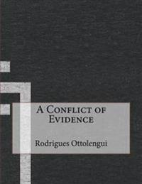 A Conflict of Evidence