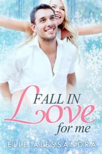 Fall in Love for Me: Romance Contemporary Fiction