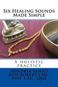 Six Healing Sounds: A Holistic Practice