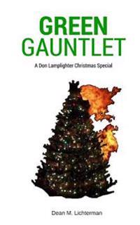 Green Gauntlet: A Don Lamplighter Christmas Special