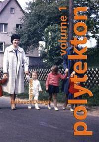 Polytekton Volume 1: Mikeschdesign 1978-1989