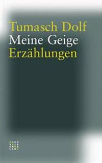 Meine Geige: Erzahlungen. Aus Dem Sutselvischen Ubersetzt Von Huldrych Blanke, Illustriert Von Menga Dolf