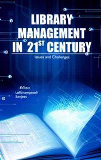 Library Management in 21st Century: Issues and Challenges