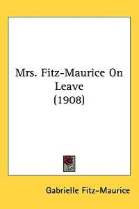 Mrs. Fitz-maurice on Leave