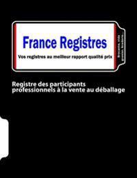 Registre Des Participants Professionnels À La Vente Au Déballage: Brocante, Vide-Grenier, Braderie...