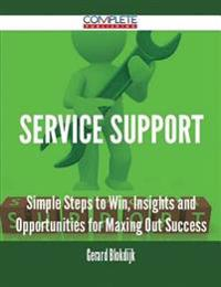 Service Support - Simple Steps to Win, Insights and Opportunities for Maxing Out Success