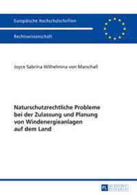 Naturschutzrechtliche Probleme Bei Der Zulassung Und Planung Von Windenergieanlagen Auf Dem Land