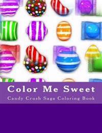Color Me Sweet: Candy Crush Saga Coloring Book