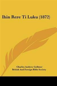 Ihin Rere Ti Luku (1872)