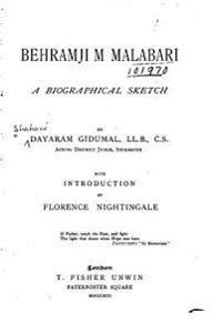 Behramji M. Malabari, a Biographical Sketch