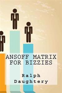 Ansoff Matrix for Bizzies