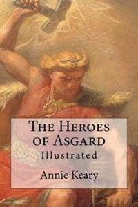 The Heroes of Asgard: Illustrated