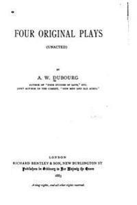 Four Original Plays, Unacted