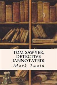 Tom Sawyer, Detective (Annotated)