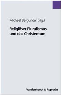 Religioser Pluralismus Und Das Christentum: Festgabe Fur Helmut Obst Zum 60. Geburtstag