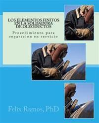 Los Elementos Finitos En La Soldadura de Oleoductos: Procedimiento Para Reparacion En Servicio