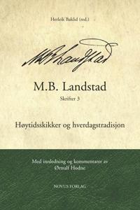 M.B. Landstad: Skrifter 3