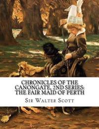 Chronicles of the Canongate, 2nd Series: The Fair Maid of Perth