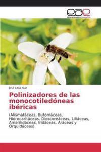 Polinizadores de Las Monocotiledoneas Ibericas