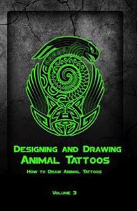 Designing and Drawing Animal Tattoos: How to Draw Animal Tattoos